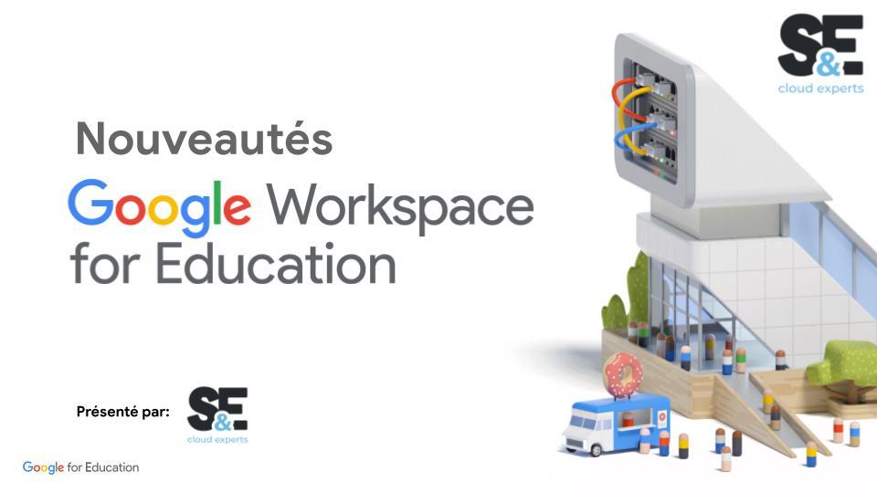 Nouveauts google for Education