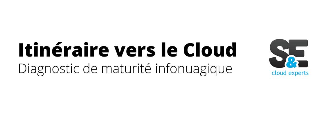 Itineraire vers le Cloud - diagnostic de maturité infonuagique